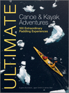 Ultimate Canoe and Kayak Adventures
